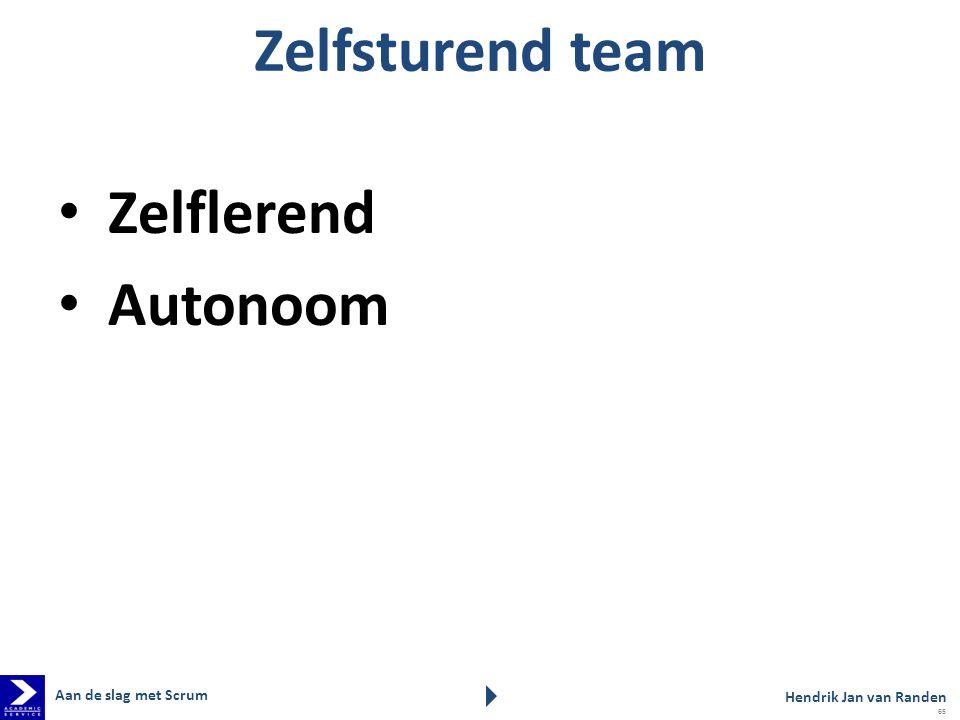 Zelfsturend team Zelflerend Autonoom Aan de slag met Scrum Hendrik Jan van Randen 65