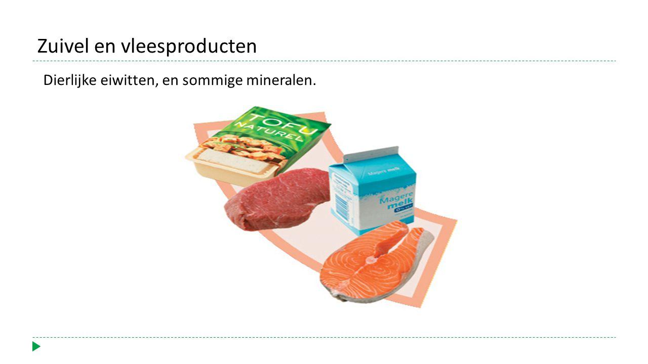 Dierlijke eiwitten, en sommige mineralen. Zuivel en vleesproducten