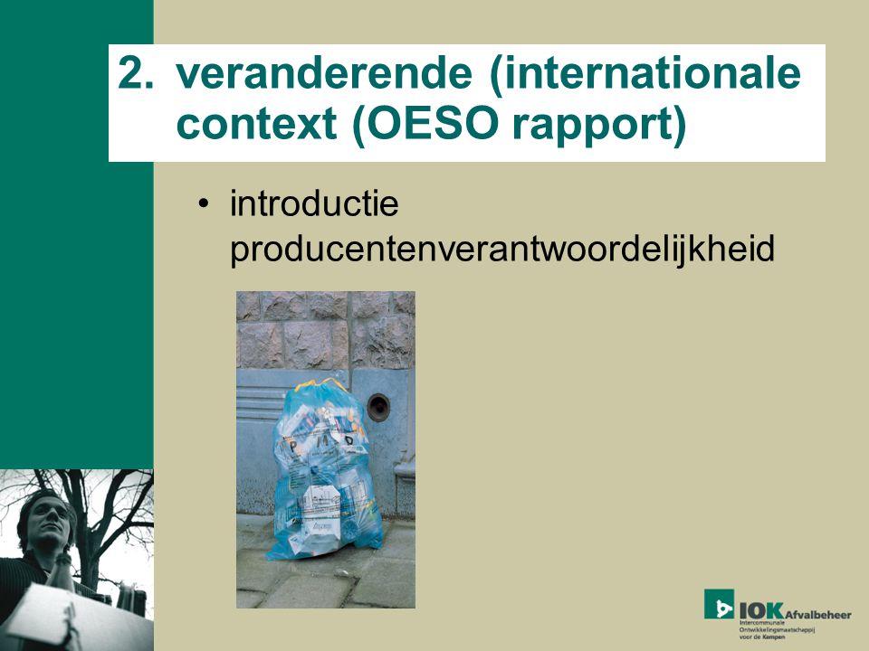 2.veranderende (internationale context (OESO rapport) introductie producentenverantwoordelijkheid