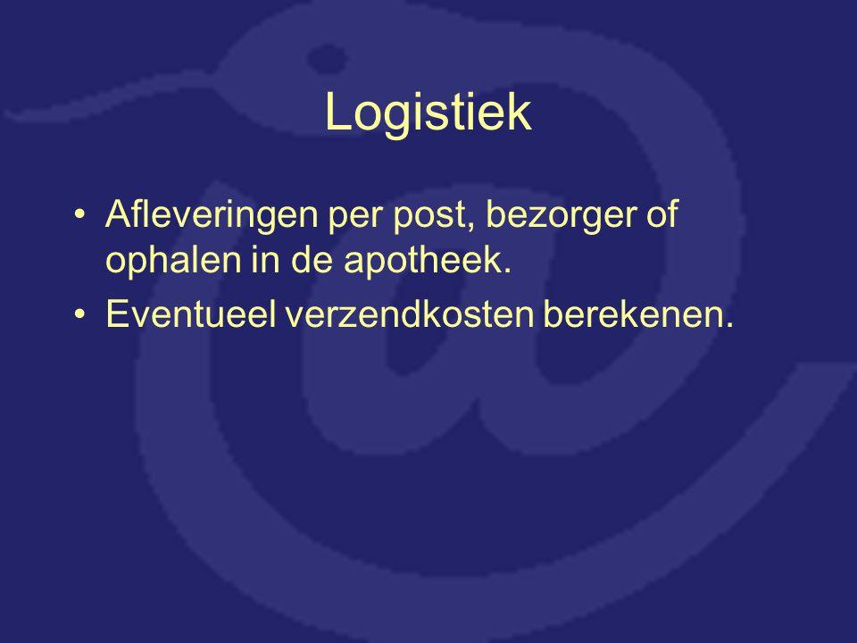 Logistiek Afleveringen per post, bezorger of ophalen in de apotheek.
