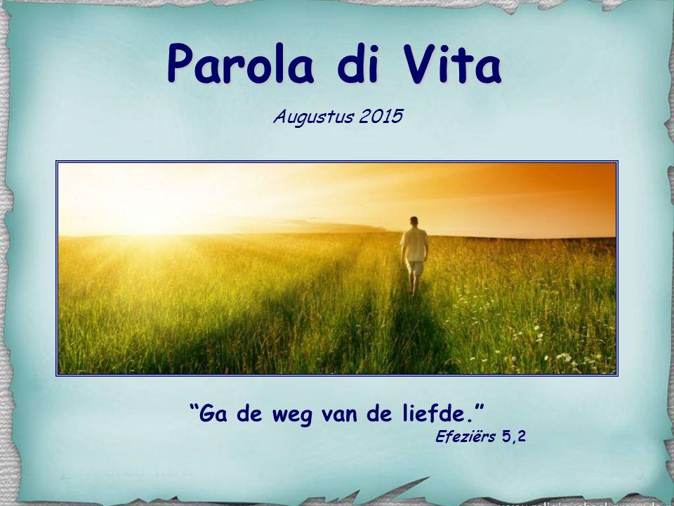 Parola di Vita Augustus 2015 Ga de weg van de liefde. Efeziërs 5,2