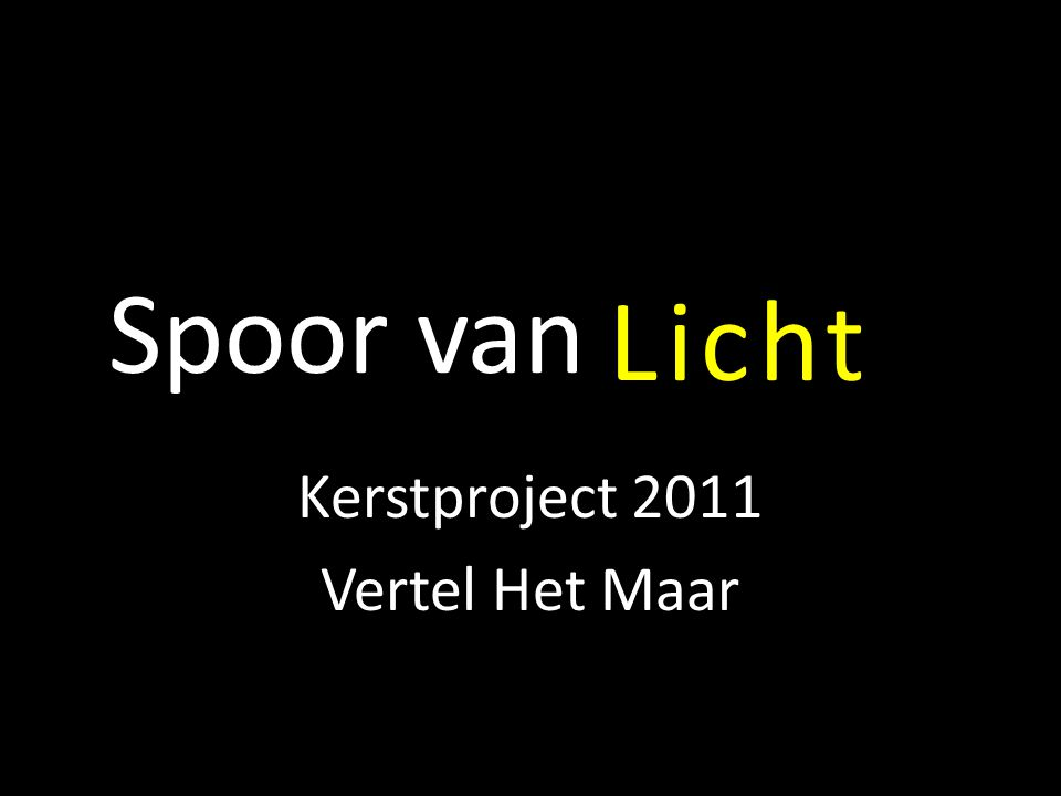 Spoor van Kerstproject 2011 Vertel Het Maar Licht