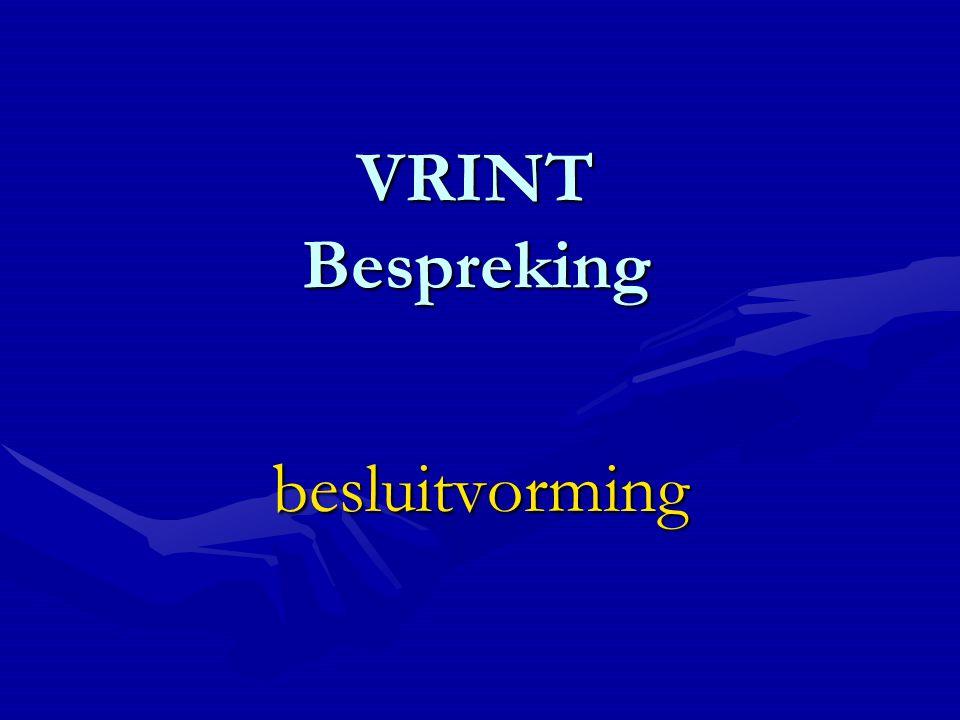 VRINT Bespreking besluitvorming