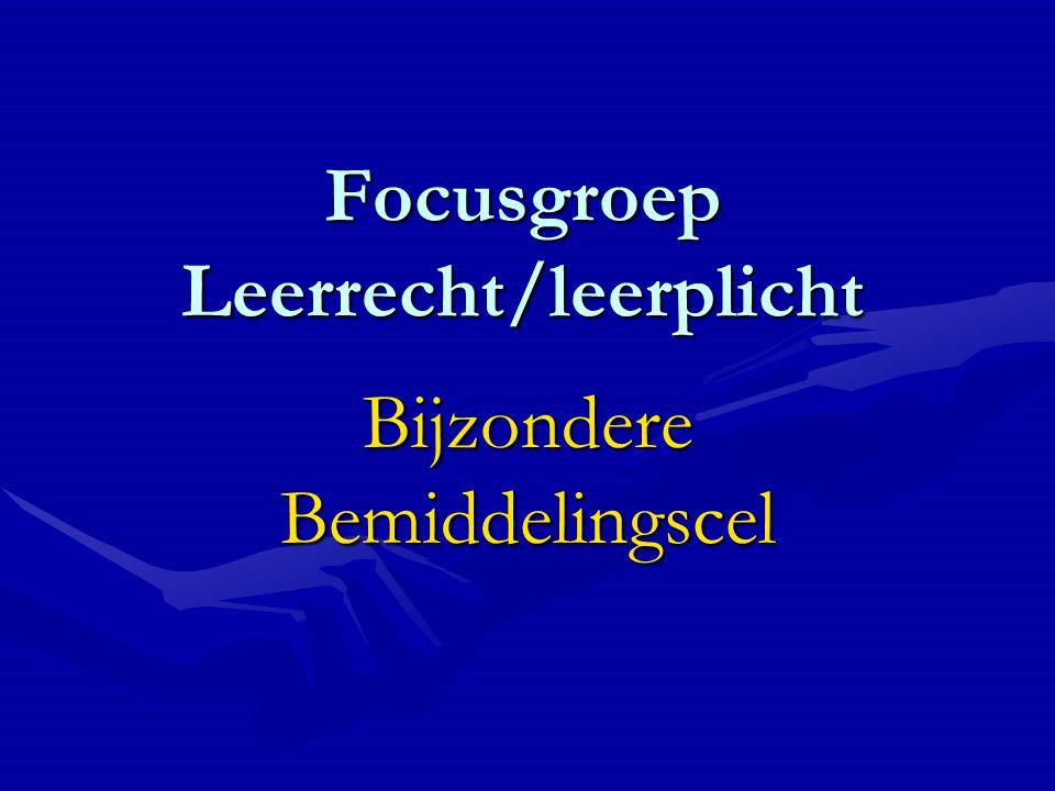 Focusgroep Leerrecht/leerplicht Bijzondere Bemiddelingscel