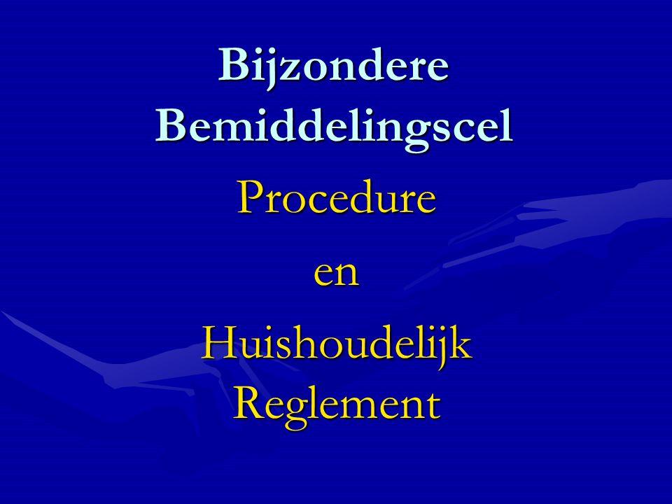 Bijzondere Bemiddelingscel Procedureen Huishoudelijk Reglement