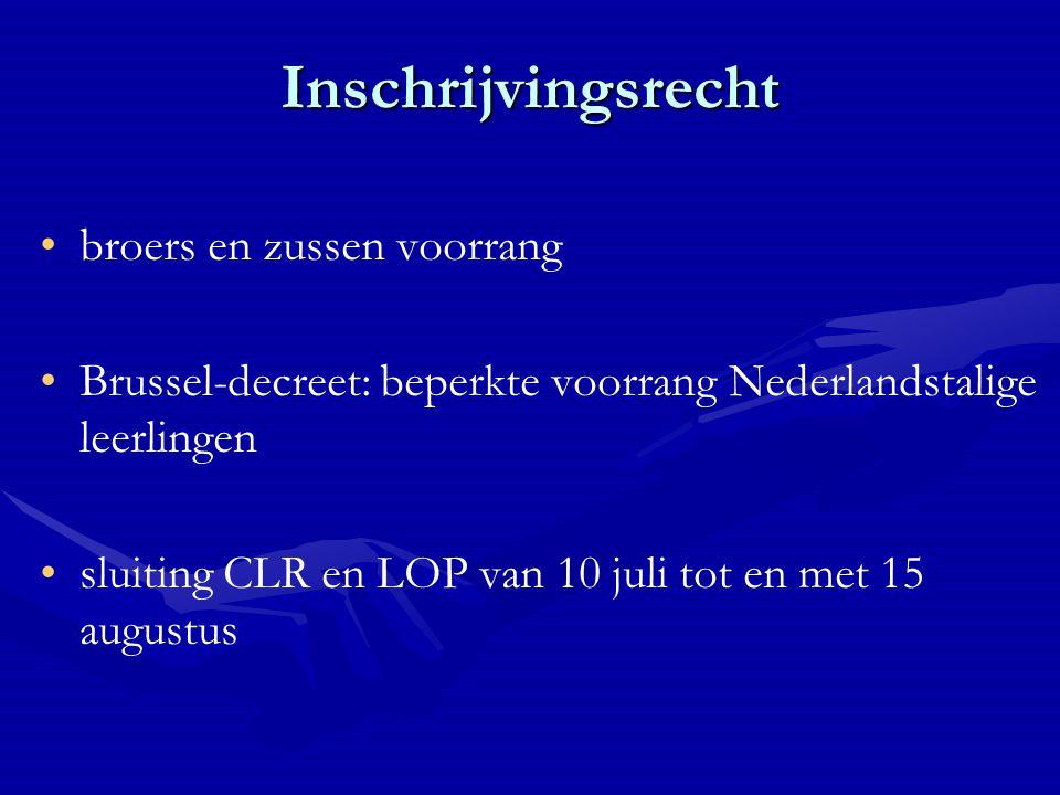 Inschrijvingsrecht broers en zussen voorrang Brussel-decreet: beperkte voorrang Nederlandstalige leerlingen sluiting CLR en LOP van 10 juli tot en met 15 augustus