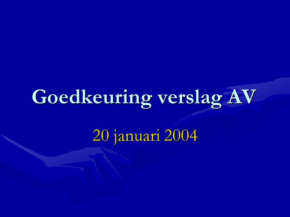 Goedkeuring verslag AV 20 januari 2004