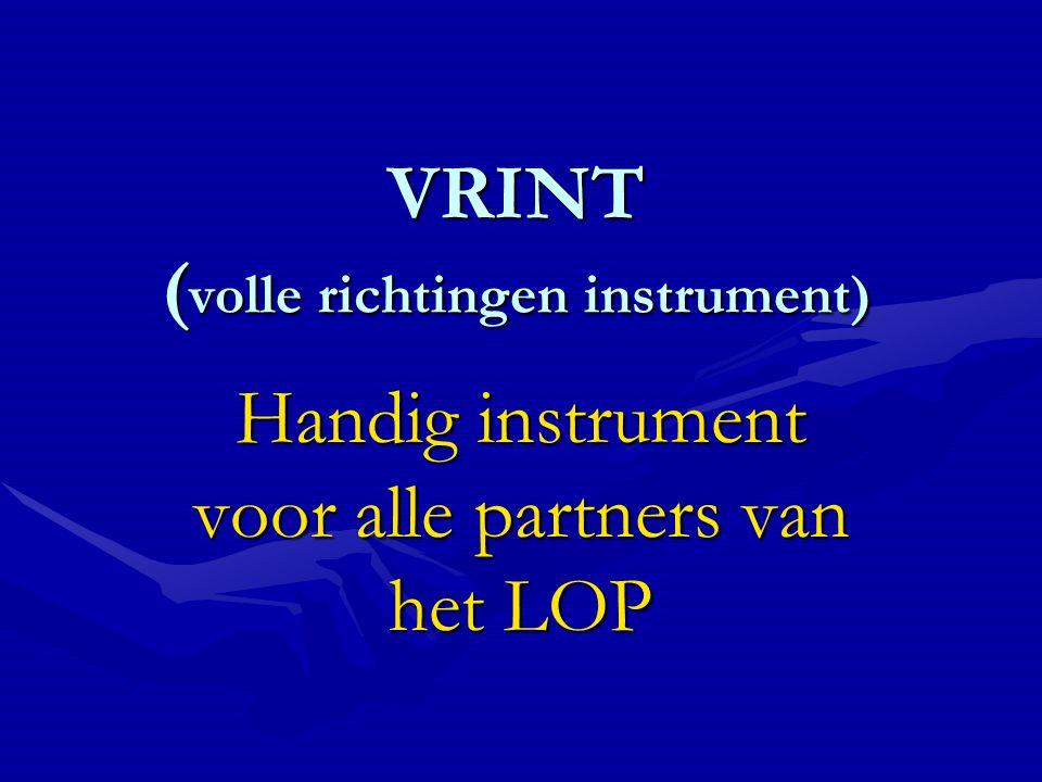 VRINT ( volle richtingen instrument) Handig instrument voor alle partners van het LOP