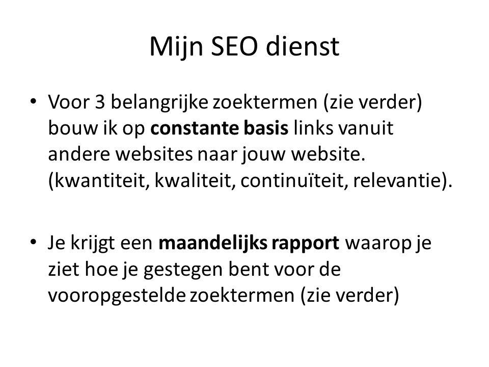 Mijn SEO dienst Voor 3 belangrijke zoektermen (zie verder) bouw ik op constante basis links vanuit andere websites naar jouw website.
