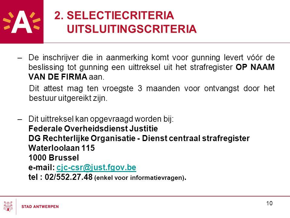 10 –De inschrijver die in aanmerking komt voor gunning levert vóór de beslissing tot gunning een uittreksel uit het strafregister OP NAAM VAN DE FIRMA aan.