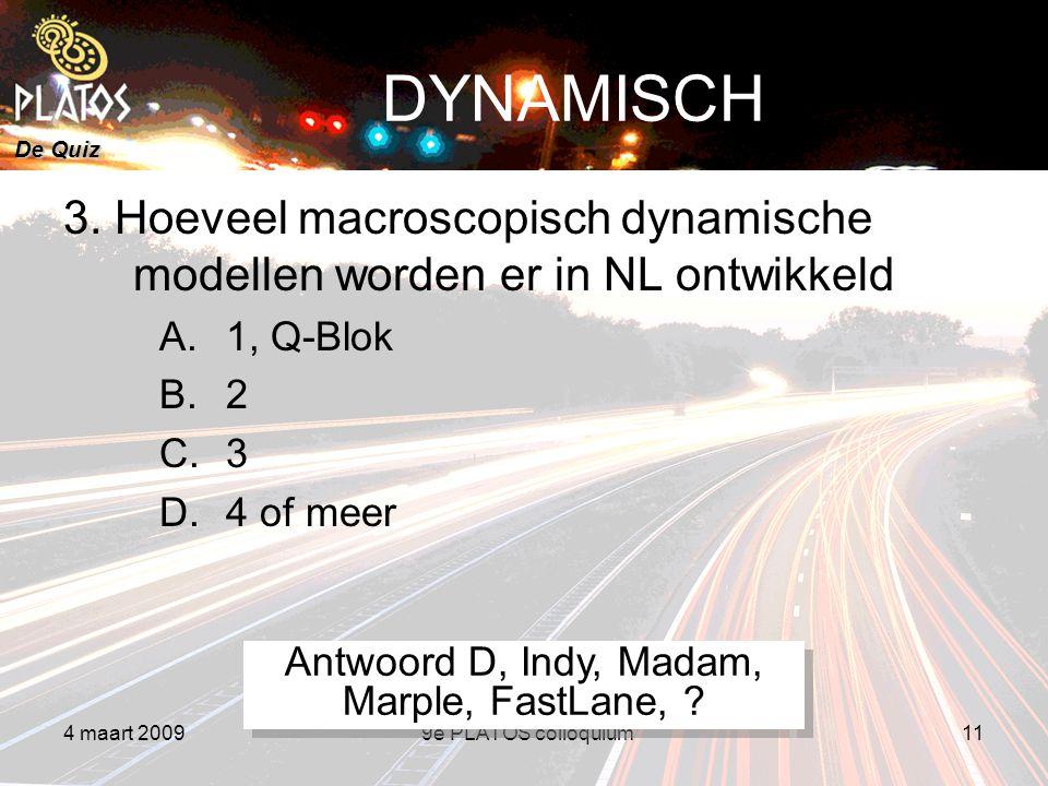 De Quiz 4 maart 20099e PLATOS colloquium11 DYNAMISCH 3.