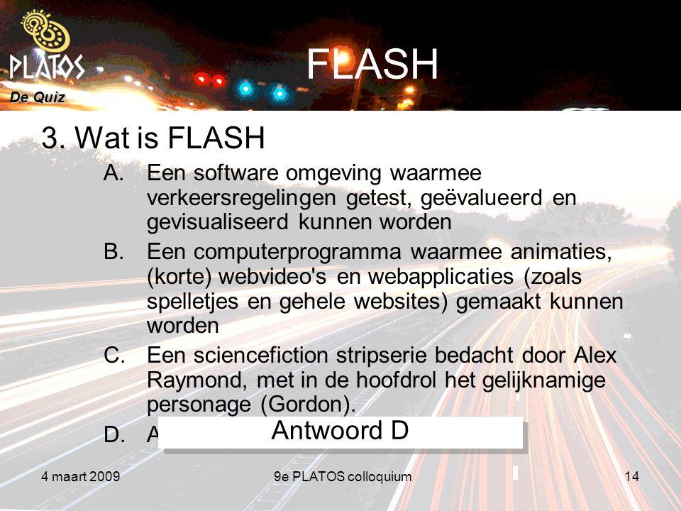 De Quiz 4 maart 20099e PLATOS colloquium14 FLASH 3.