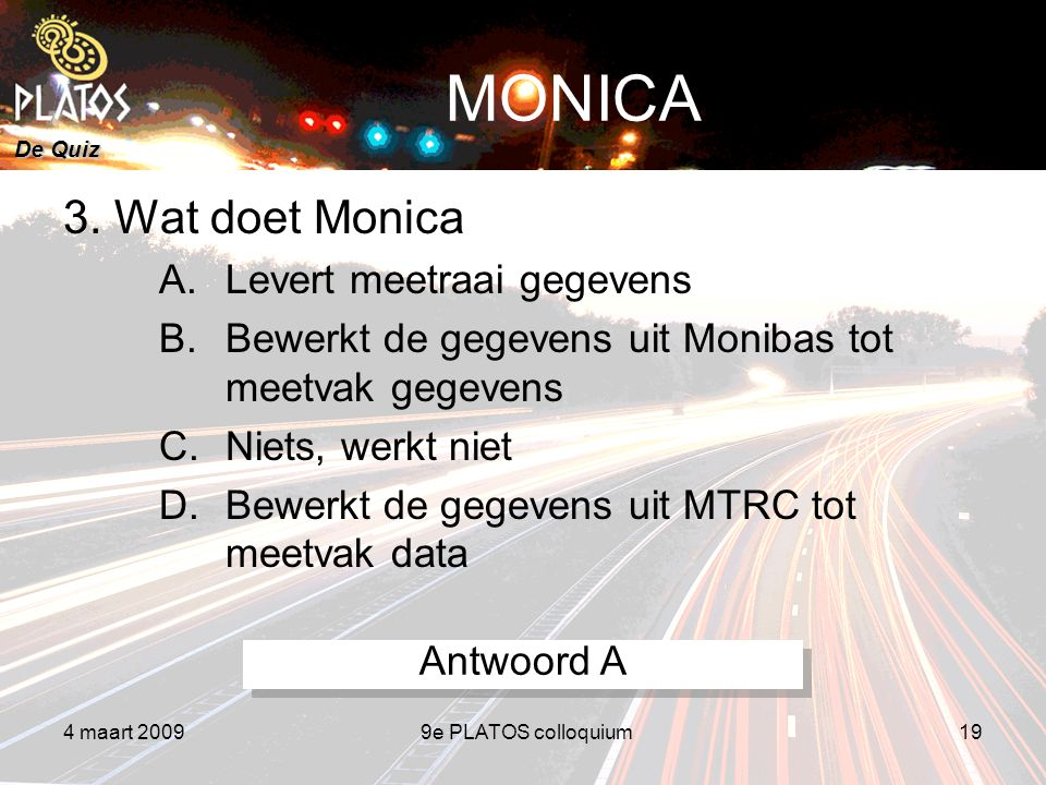 De Quiz 4 maart 20099e PLATOS colloquium19 MONICA 3.