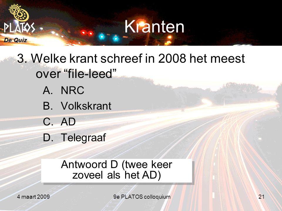 De Quiz 4 maart 20099e PLATOS colloquium21 Kranten 3.