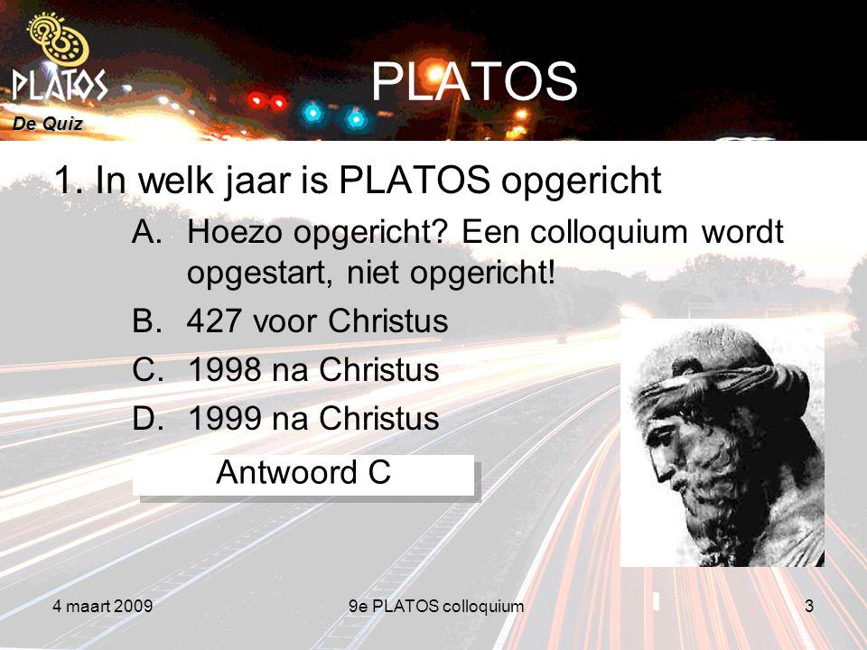 De Quiz 4 maart 20099e PLATOS colloquium3 PLATOS 1.