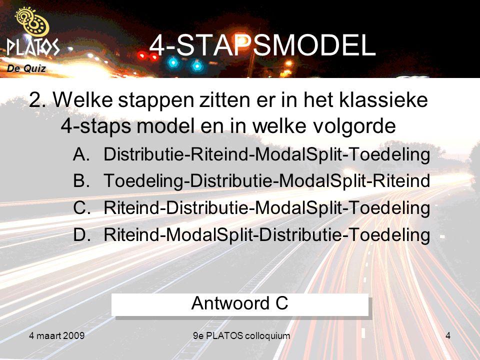 De Quiz 4 maart 20099e PLATOS colloquium4 4-STAPSMODEL 2.