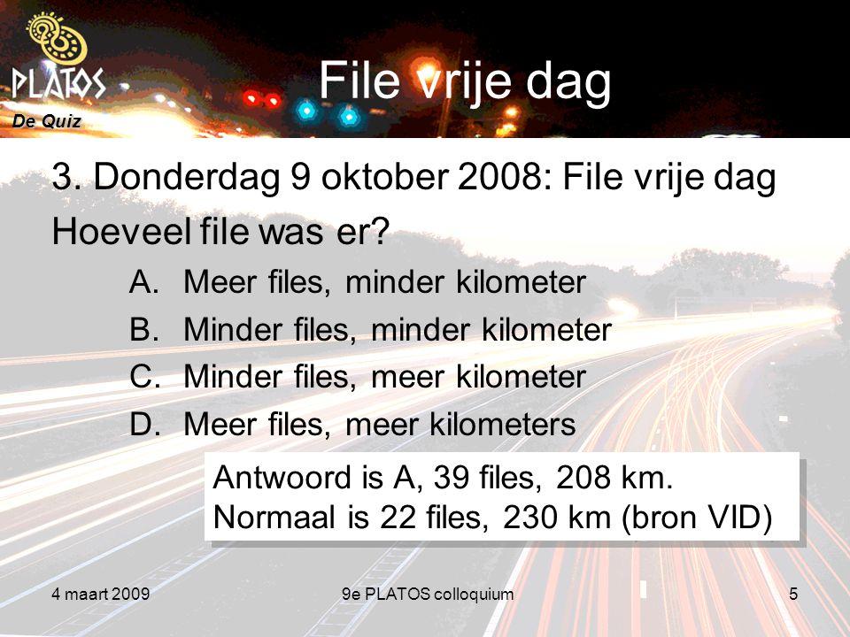 De Quiz 4 maart 20099e PLATOS colloquium5 File vrije dag 3.