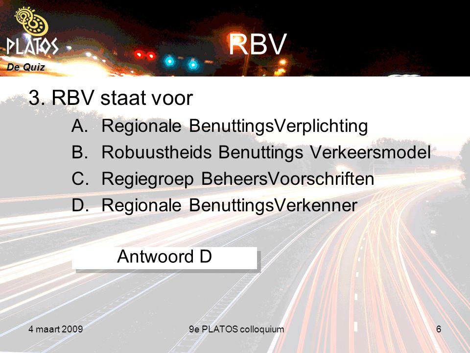 De Quiz 4 maart 20099e PLATOS colloquium6 RBV 3.
