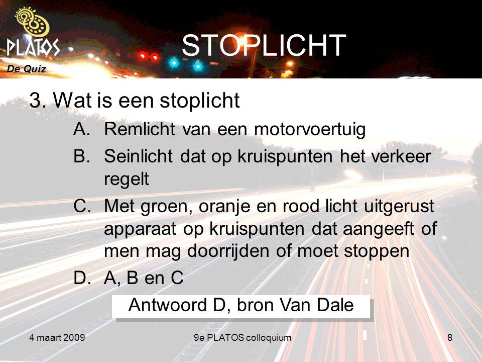 De Quiz 4 maart 20099e PLATOS colloquium8 STOPLICHT 3.
