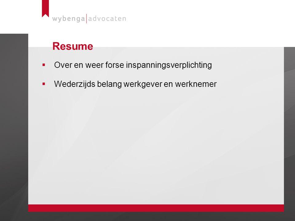 Resume  Over en weer forse inspanningsverplichting  Wederzijds belang werkgever en werknemer