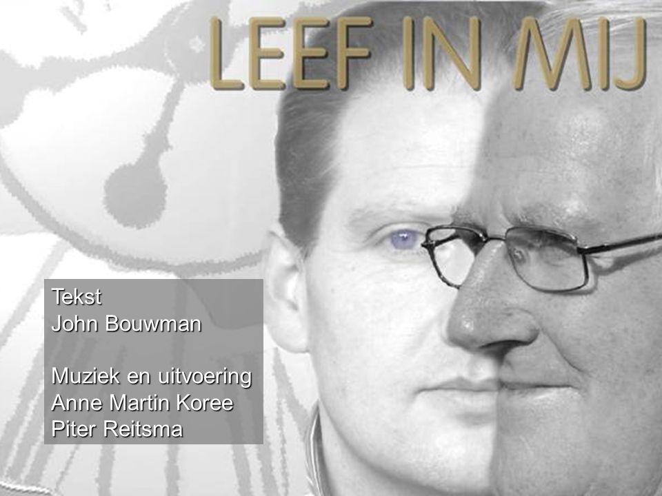 Tekst John Bouwman Muziek en uitvoering Anne Martin Koree Piter Reitsma
