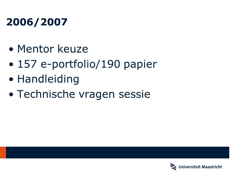2006/2007 Mentor keuze 157 e-portfolio/190 papier Handleiding Technische vragen sessie