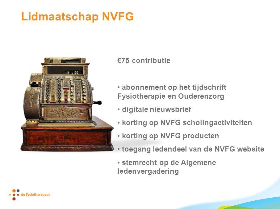 Lidmaatschap NVFG €75 contributie abonnement op het tijdschrift Fysiotherapie en Ouderenzorg digitale nieuwsbrief korting op NVFG scholingactiviteiten korting op NVFG producten toegang ledendeel van de NVFG website stemrecht op de Algemene ledenvergadering