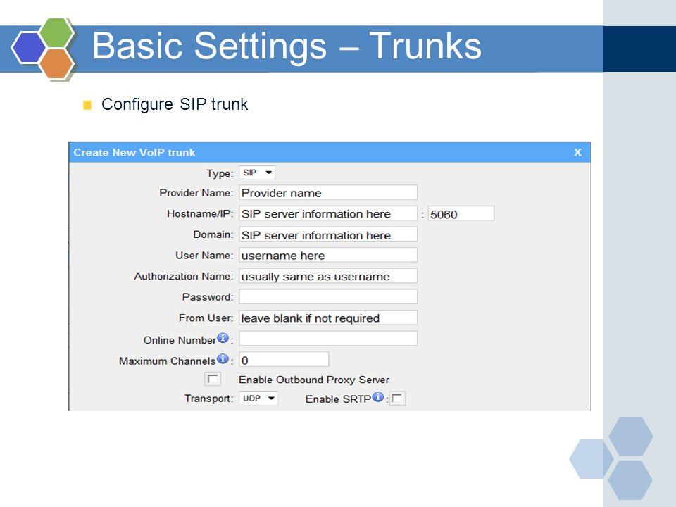 Configure SIP trunk Basic Settings – Trunks
