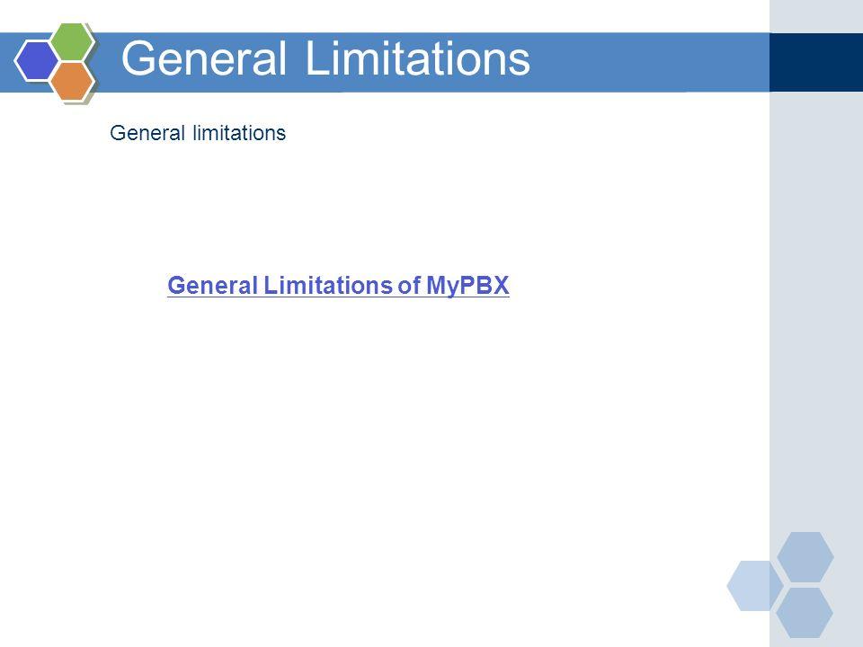 General Limitations General Limitations of MyPBX General limitations