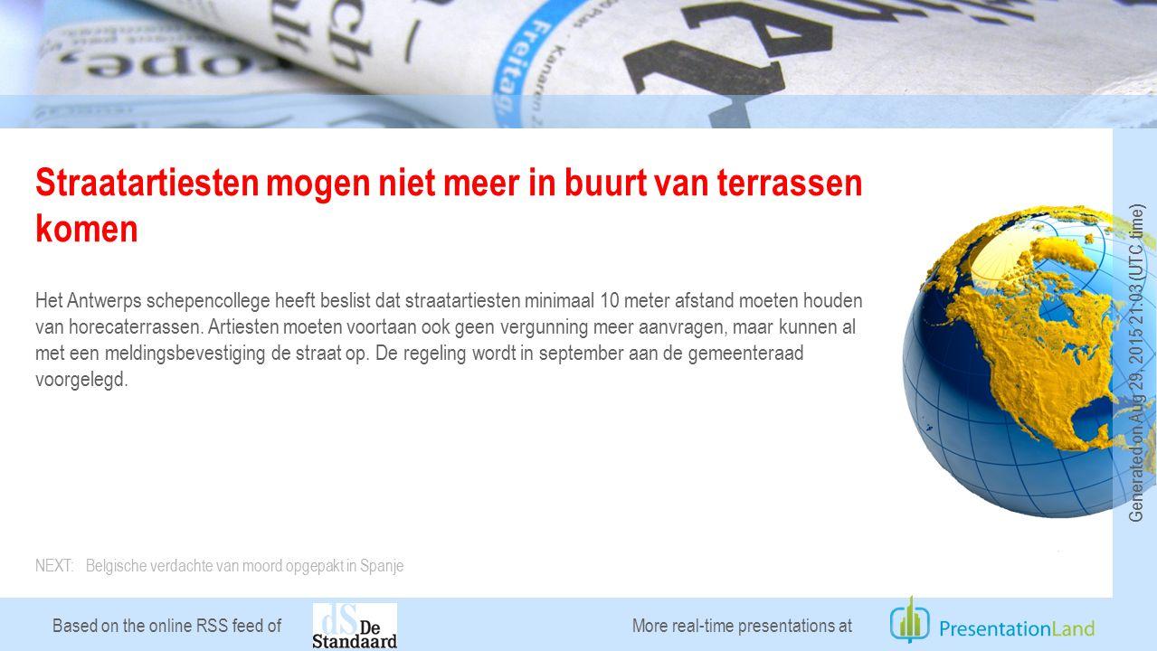 Based on the online RSS feed of Straatartiesten mogen niet meer in buurt van terrassen komen Het Antwerps schepencollege heeft beslist dat straatartiesten minimaal 10 meter afstand moeten houden van horecaterrassen.