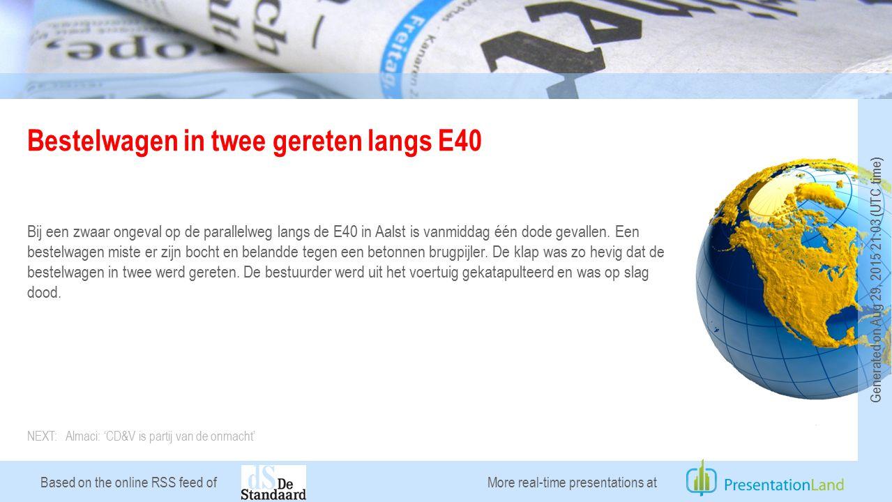 Based on the online RSS feed of Bestelwagen in twee gereten langs E40 Bij een zwaar ongeval op de parallelweg langs de E40 in Aalst is vanmiddag één dode gevallen.