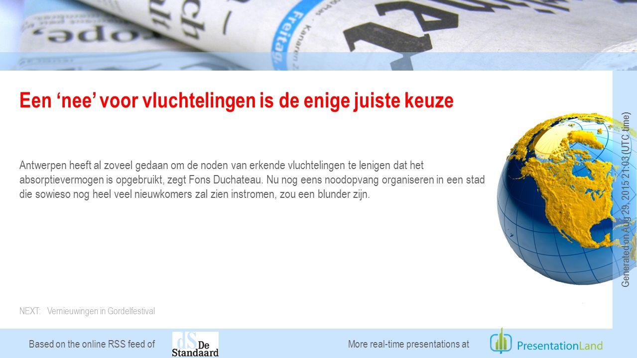 Based on the online RSS feed of Een 'nee' voor vluchtelingen is de enige juiste keuze Antwerpen heeft al zoveel gedaan om de noden van erkende vluchtelingen te lenigen dat het absorptievermogen is opgebruikt, zegt Fons Duchateau.