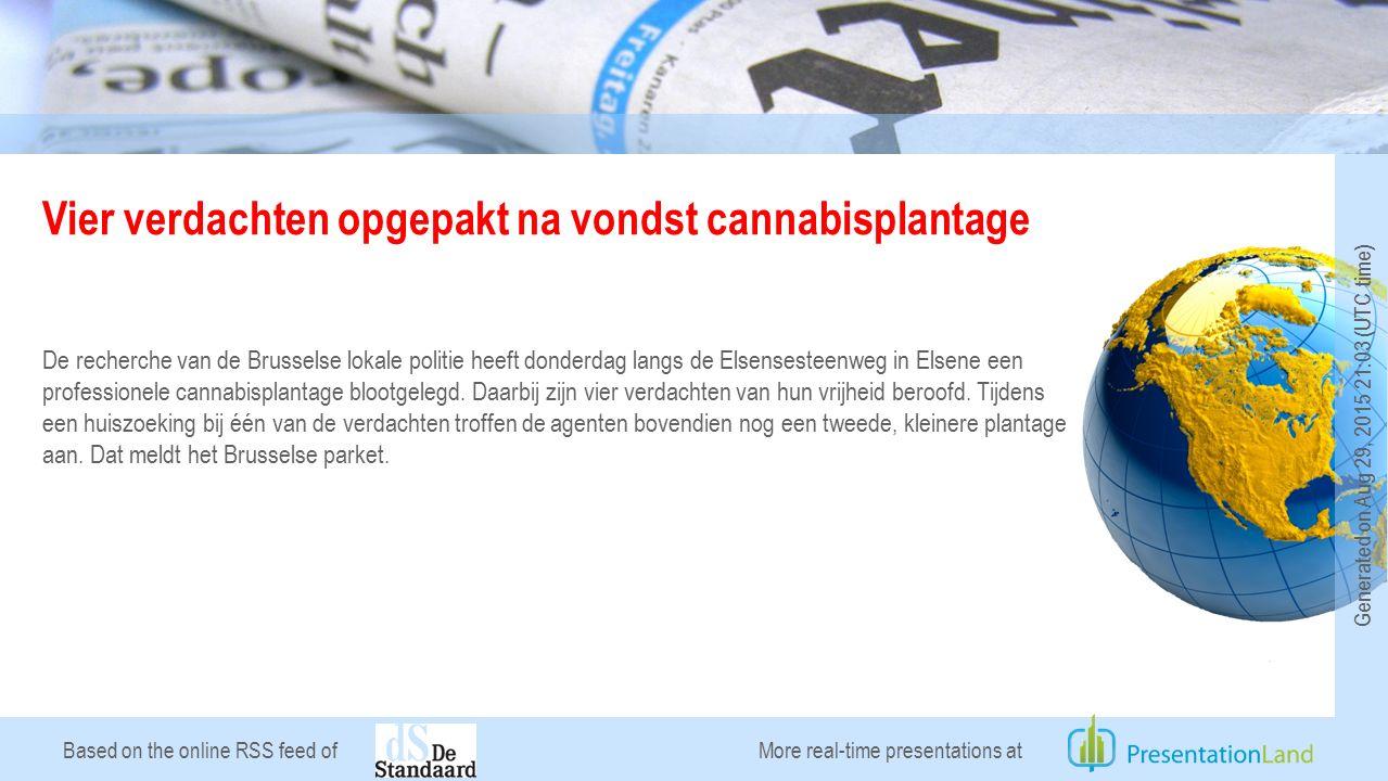 Based on the online RSS feed of Vier verdachten opgepakt na vondst cannabisplantage De recherche van de Brusselse lokale politie heeft donderdag langs de Elsensesteenweg in Elsene een professionele cannabisplantage blootgelegd.