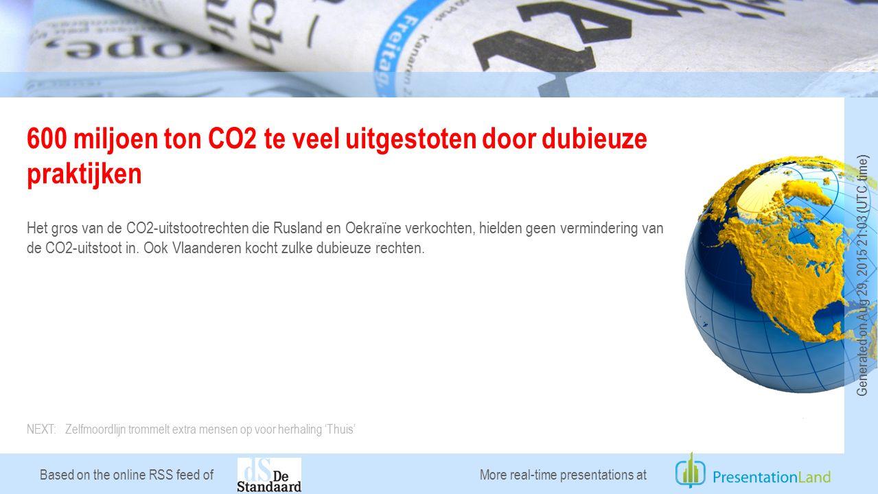 Based on the online RSS feed of 600 miljoen ton CO2 te veel uitgestoten door dubieuze praktijken Het gros van de CO2-uitstootrechten die Rusland en Oekraïne verkochten, hielden geen vermindering van de CO2-uitstoot in.
