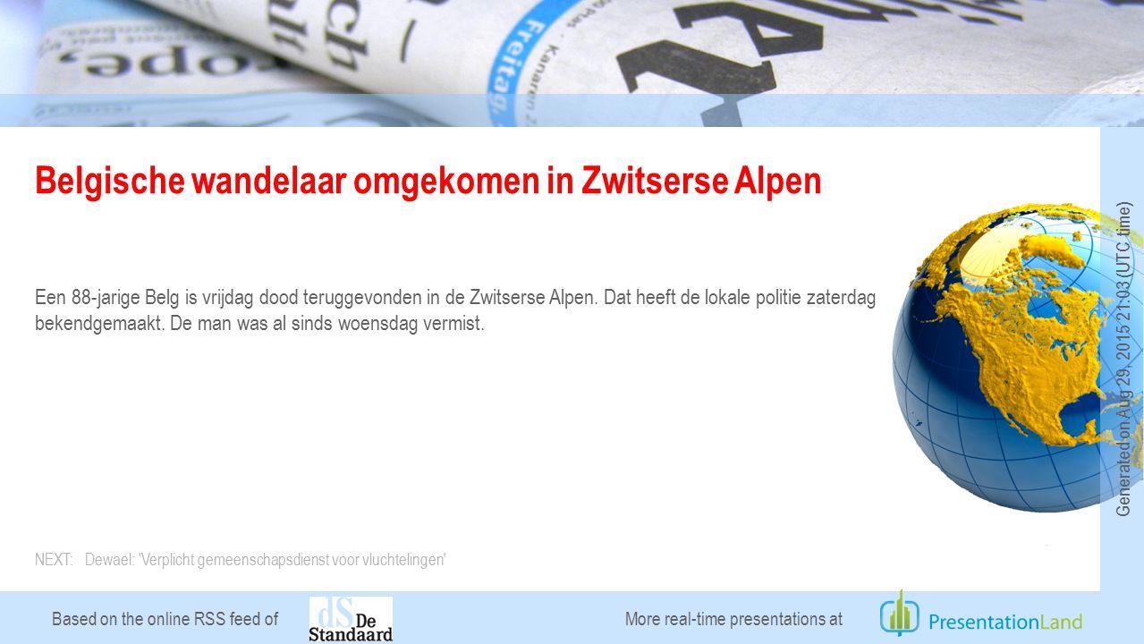Based on the online RSS feed of Belgische wandelaar omgekomen in Zwitserse Alpen Een 88-jarige Belg is vrijdag dood teruggevonden in de Zwitserse Alpen.