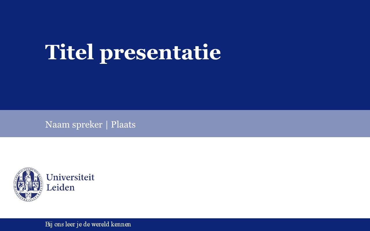 Titel presentatie Naam spreker | Plaats