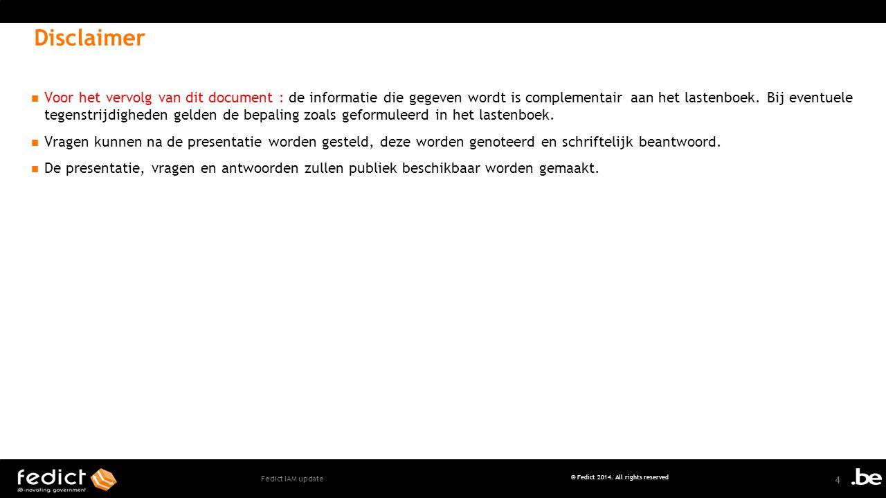 Voor het vervolg van dit document : de informatie die gegeven wordt is complementair aan het lastenboek.