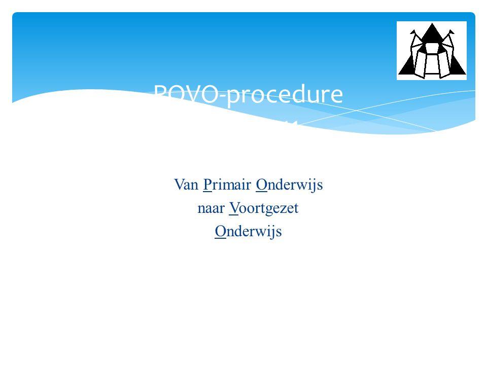 Van Primair Onderwijs naar Voortgezet Onderwijs POVO-procedure 2010-2011