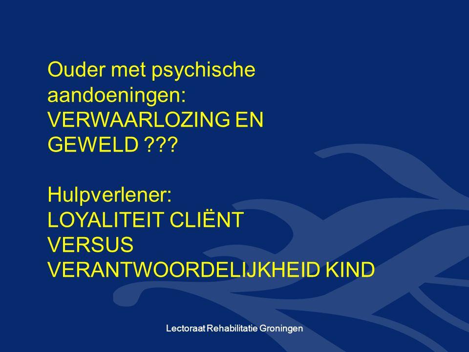 Ouder met psychische aandoeningen: VERWAARLOZING EN GEWELD .