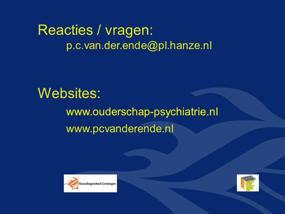Reacties / vragen: p.c.van.der.ende@pl.hanze.nl Websites: www.ouderschap-psychiatrie.nl www.pcvanderende.nl
