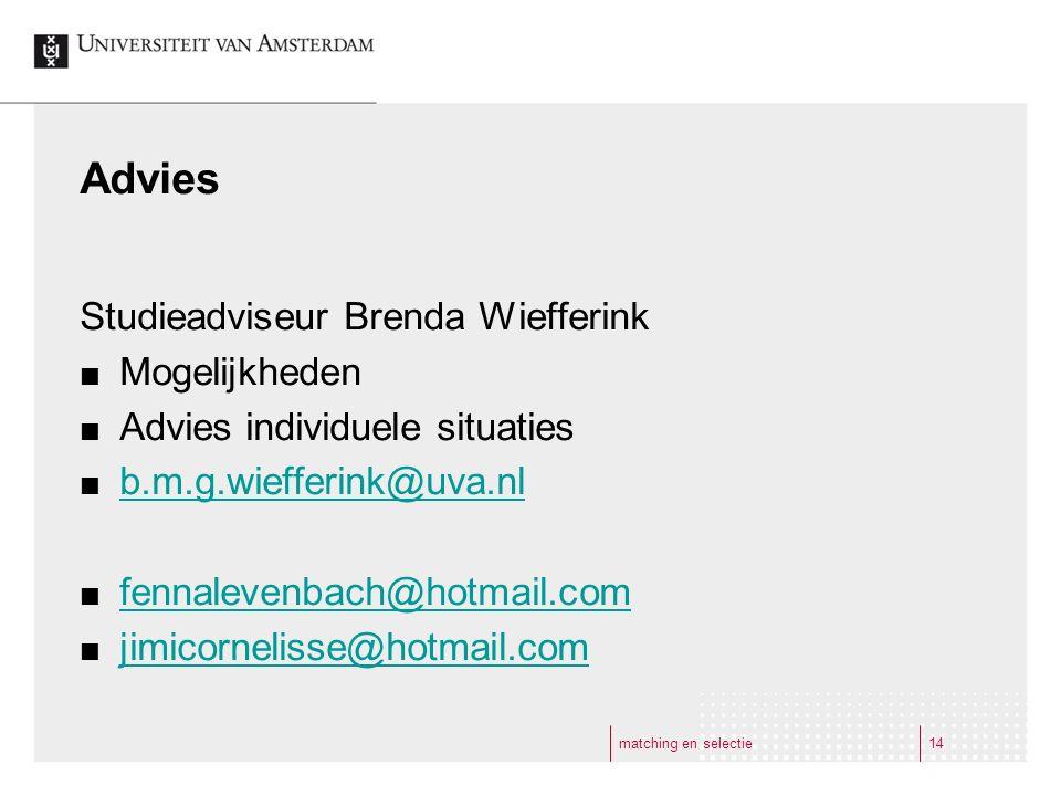 Advies Studieadviseur Brenda Wiefferink Mogelijkheden Advies individuele situaties b.m.g.wiefferink@uva.nl fennalevenbach@hotmail.com jimicornelisse@h