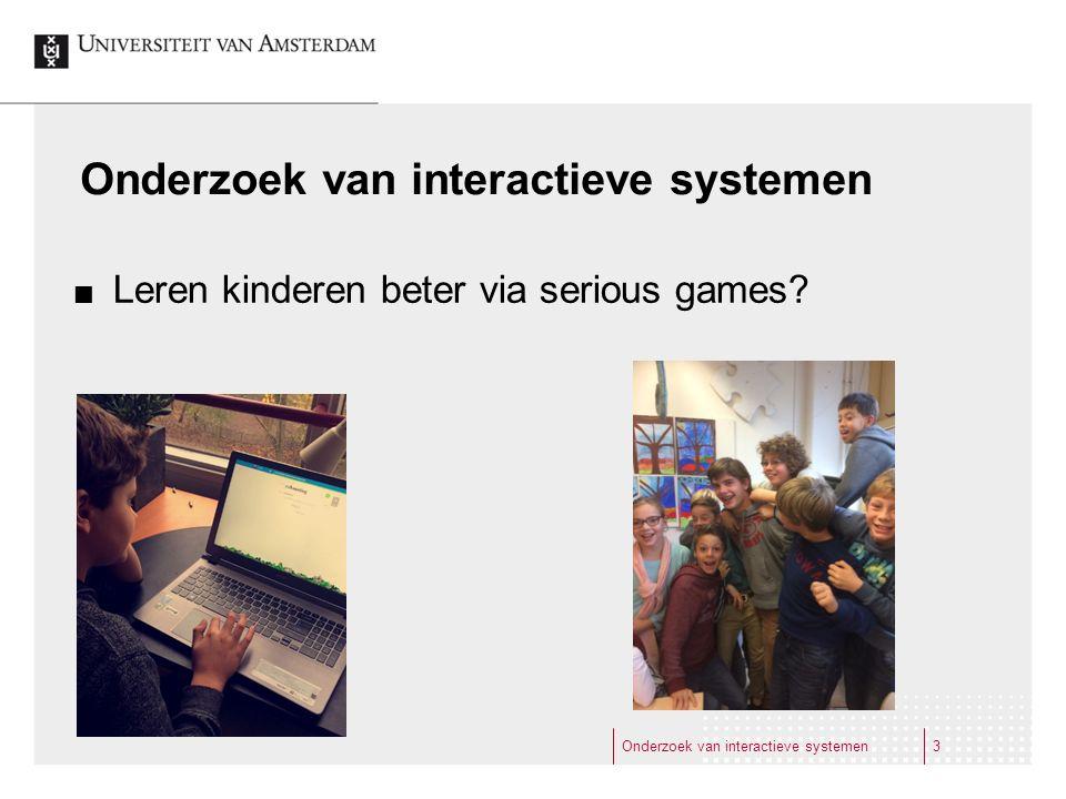 Onderzoek van interactieve systemen Leren kinderen beter via serious games? Onderzoek van interactieve systemen3