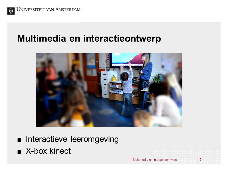 Multimedia en interactieontwerp Interactieve leeromgeving X-box kinect Multimedia en interactieontwerp5