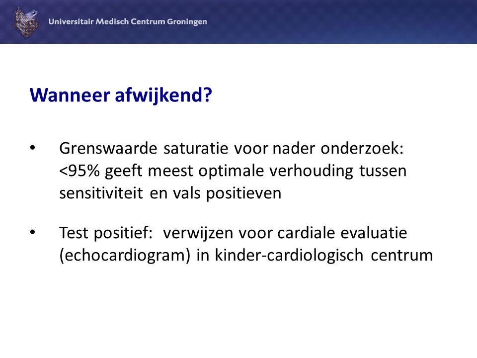 Wanneer afwijkend? Grenswaarde saturatie voor nader onderzoek: <95% geeft meest optimale verhouding tussen sensitiviteit en vals positieven Test posit