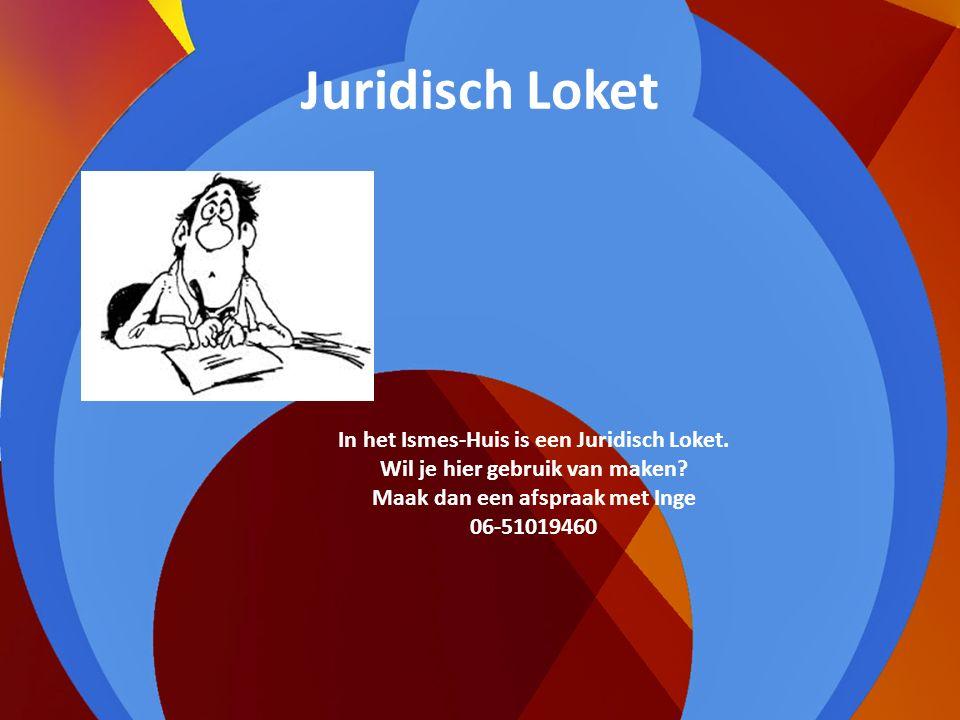 Juridisch Loket In het Ismes-Huis is een Juridisch Loket.