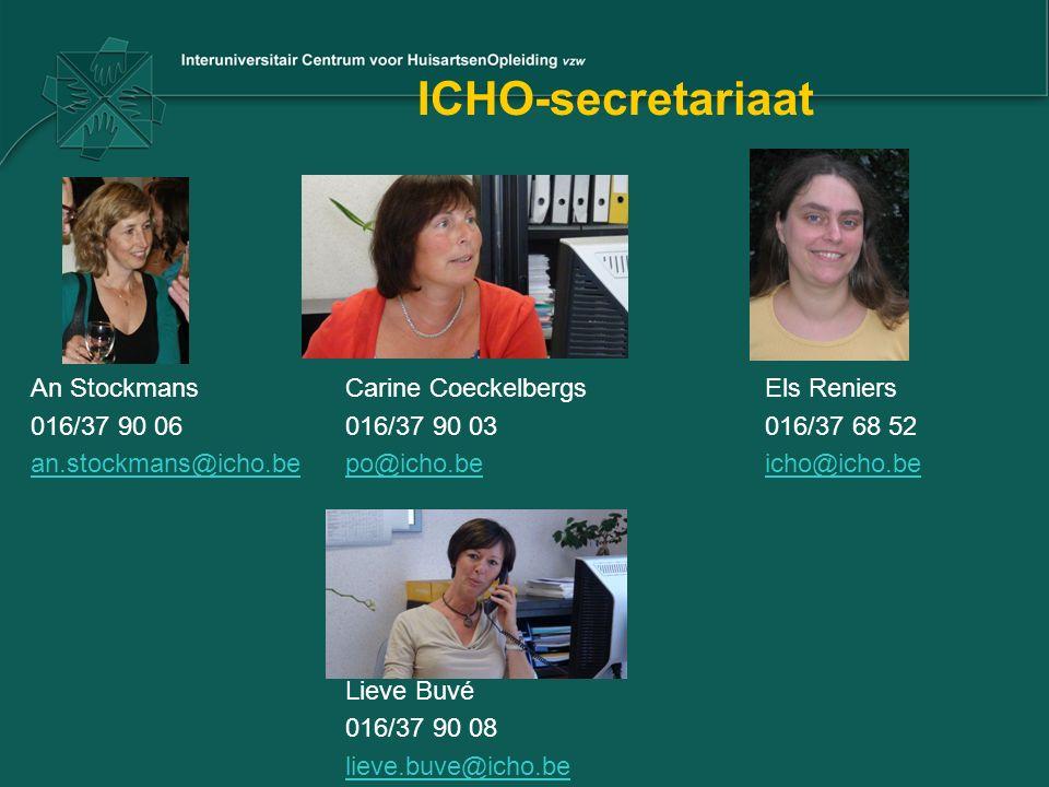 ICHO-secretariaat An StockmansCarine CoeckelbergsEls Reniers 016/37 90 06016/37 90 03016/37 68 52 an.stockmans@icho.bean.stockmans@icho.be po@icho.be