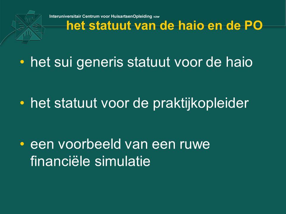 het statuut van de haio en de PO het sui generis statuut voor de haio het statuut voor de praktijkopleider een voorbeeld van een ruwe financiële simul