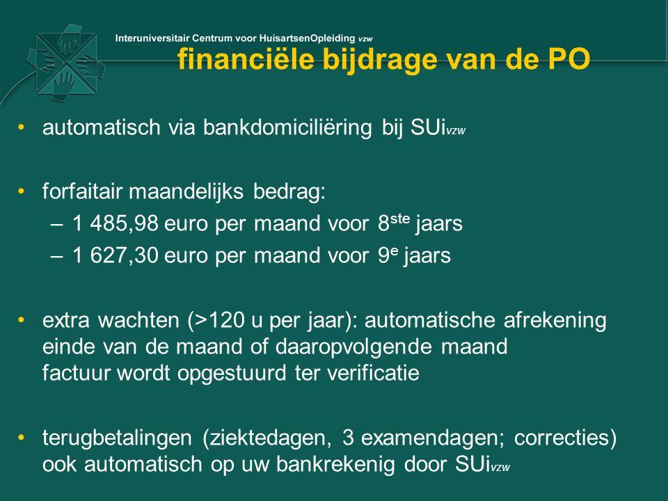 financiële bijdrage van de PO automatisch via bankdomiciliëring bij SUi vzw forfaitair maandelijks bedrag: –1 485,98 euro per maand voor 8 ste jaars –