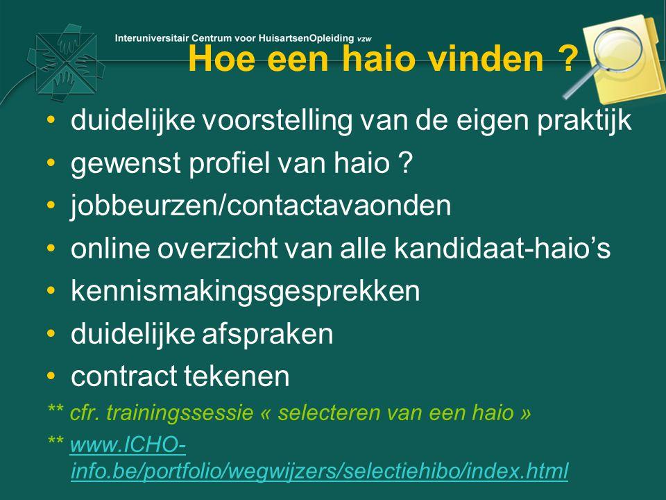 Hoe een haio vinden ? duidelijke voorstelling van de eigen praktijk gewenst profiel van haio ? jobbeurzen/contactavaonden online overzicht van alle ka