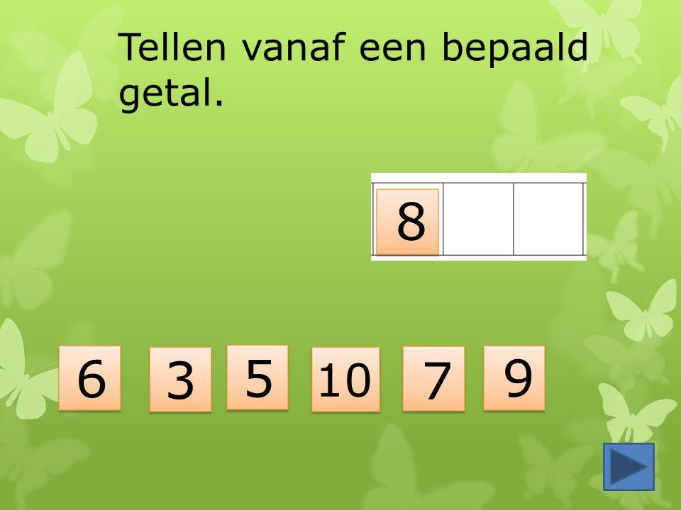 Tellen vanaf een bepaald getal. 8 3 6 7 5 9 10